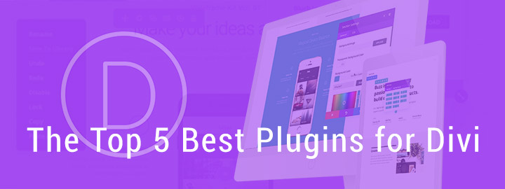 The Top 5 Best Plugins for Divi